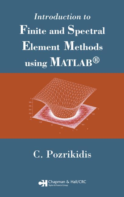 Introduction to Finite and Spectral Element Methods using MATLAB book cover