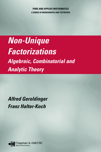 Non-Unique Factorizations Algebraic, Combinatorial and Analytic Theory book cover
