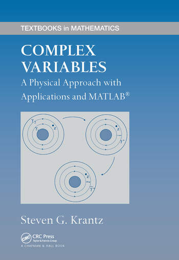 Complex Variables A Physical Approach with Applications and MATLAB book cover