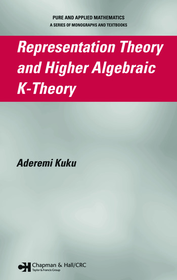 Representation Theory and Higher Algebraic K-Theory book cover