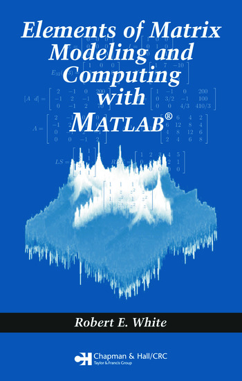 Elements of Matrix Modeling and Computing with MATLAB book cover