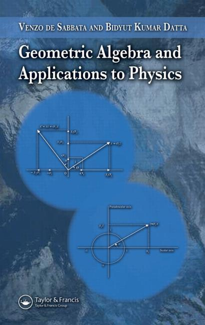 Geometric Algebra and Applications to Physics book cover