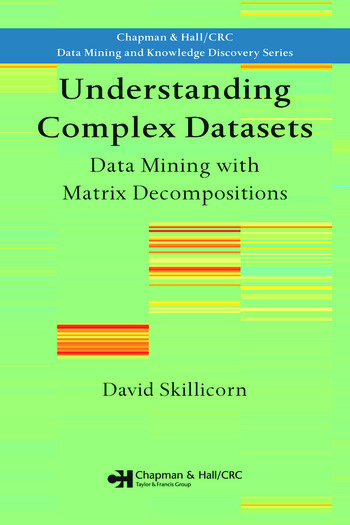 Understanding Complex Datasets Data Mining with Matrix Decompositions book cover
