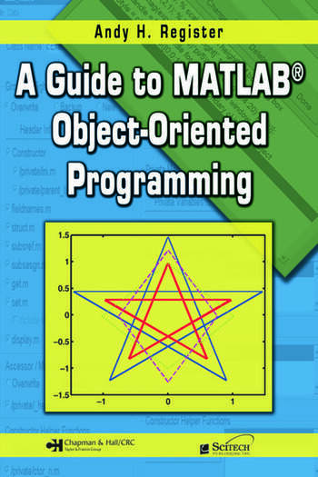 A Guide to MATLAB Object-Oriented Programming book cover