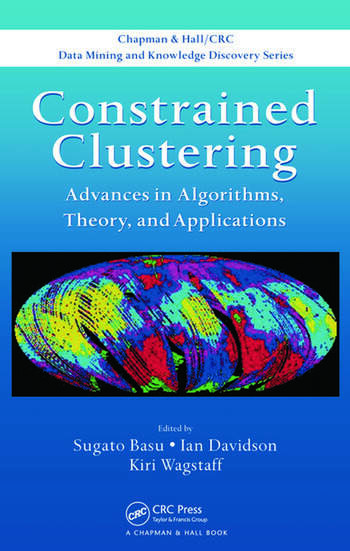 Constrained Clustering Advances in Algorithms, Theory, and Applications book cover