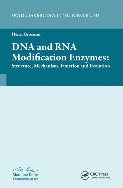 DNA and RNA Modification Enzymes Structure, Mechanism, Function and Evolution book cover