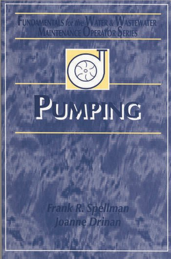 Pumping Fundamentals for the Water and Wastewater Maintenance Operator book cover