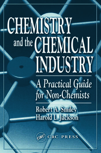 Chemistry and the Chemical Industry A Practical Guide for Non-Chemists book cover