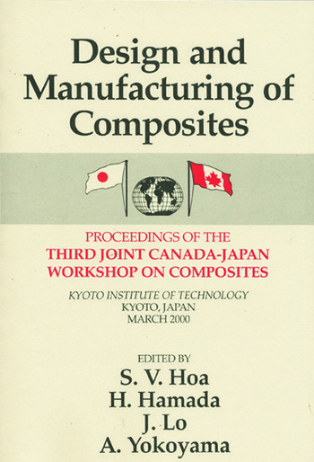 Design Manufacturing Composites, Third International Canada-Japan Workshop book cover