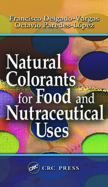 Natural Colorants for Food and Nutraceutical Uses book cover