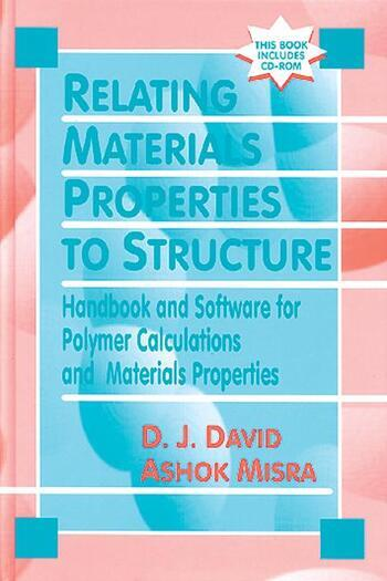 Relating Materials Properties to Structure with MATPROP Software Handbook and Software for Polymer Calculations and Materials Properties book cover