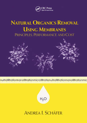 Natural Organics Removal Using Membranes Principles, Performance, and Cost book cover
