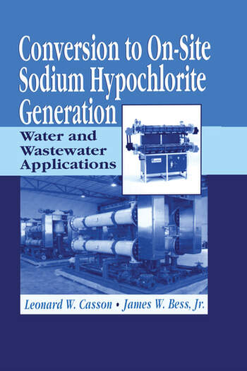 Conversion to On-Site Sodium Hypochlorite Generation Water and Wastewater Applications book cover