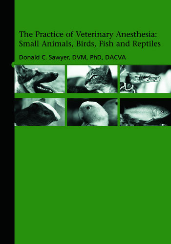 The Practice of Veterinary Anesthesia Small Animals, Birds, Fish and Reptiles book cover