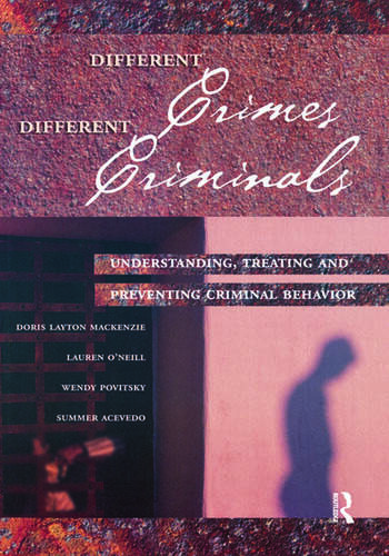 Different Crimes, Different Criminals Understanding, Treating and Preventing Criminal Behavior book cover