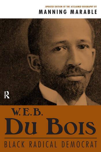 W. E. B. Du Bois Black Radical Democrat book cover