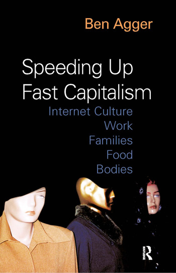 Speeding Up Fast Capitalism Cultures, Jobs, Families, Schools, Bodies book cover