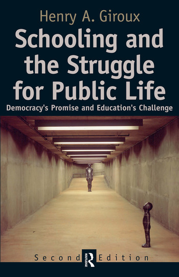 Schooling and the Struggle for Public Life Democracy's Promise and Education's Challenge book cover