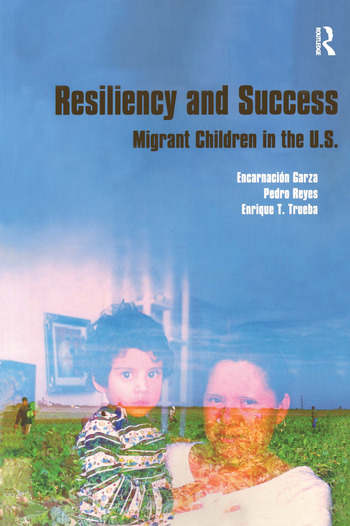 Resiliency and Success Migrant Children in the U.S. book cover