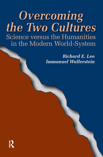 Overcoming the Two Cultures Science vs. the Humanities in the Modern World-system book cover