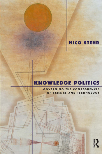 Knowledge Politics Governing the Consequences of Science and Technology book cover