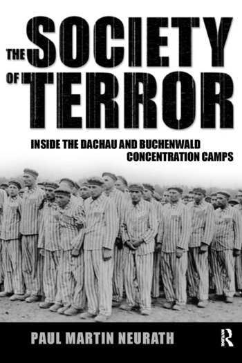 Society of Terror Inside the Dachau and Buchenwald Concentration Camps book cover