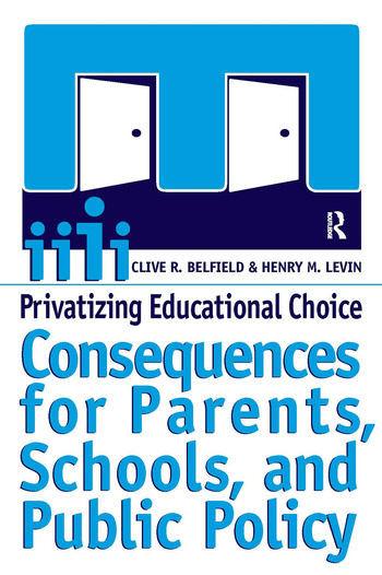 Privatizing Educational Choice Consequences for Parents, Schools, and Public Policy book cover