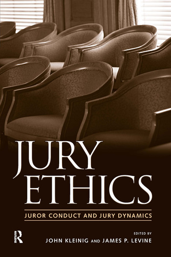 Jury Ethics Juror Conduct and Jury Dynamics book cover