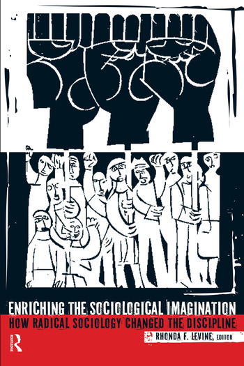 Enriching the Sociological Imagination How Radical Sociology Changed the Discipline book cover