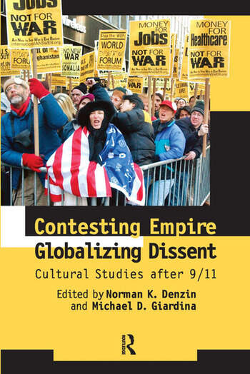 Contesting Empire, Globalizing Dissent Cultural Studies After 9/11 book cover