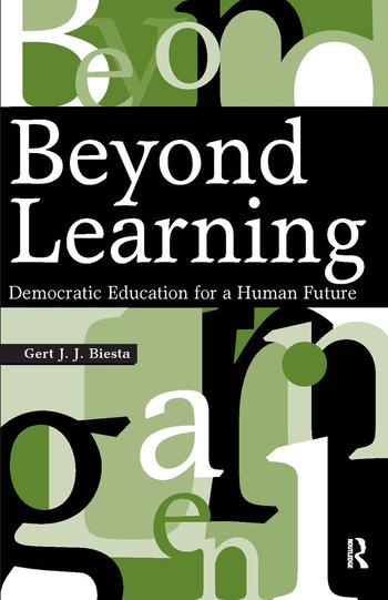 Beyond Learning Democratic Education for a Human Future book cover
