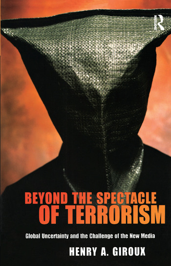 Beyond the Spectacle of Terrorism Global Uncertainty and the Challenge of the New Media book cover