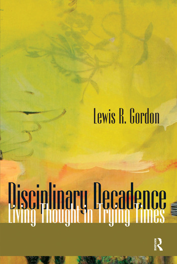 Disciplinary Decadence Living Thought in Trying Times book cover