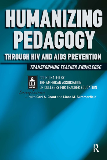 Humanizing Pedagogy Through HIV and AIDS Prevention Transforming Teacher Knowledge book cover
