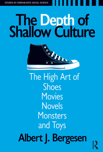 Depth of Shallow Culture The High Art of Shoes, Movies, Novels, Monsters, and Toys book cover
