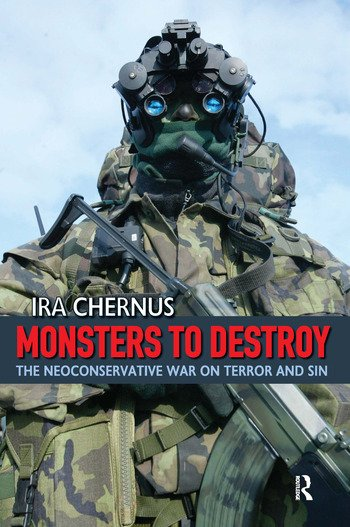Monsters to Destroy The Neoconservative War on Terror and Sin book cover