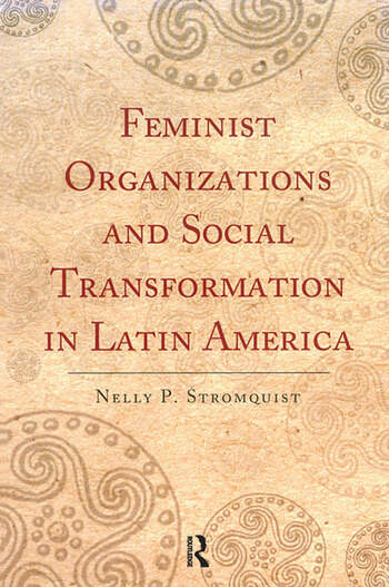 Feminist Organizations and Social Transformation in Latin America book cover