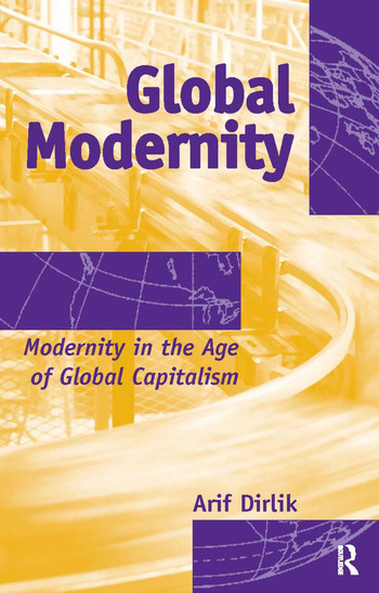 Global Modernity Modernity in the Age of Global Capitalism book cover