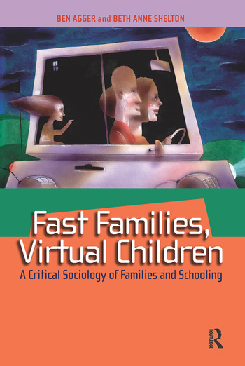 Fast Families, Virtual Children A Critical Sociology of Families and Schooling book cover