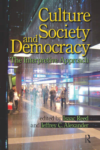 Culture, Society, and Democracy The Interpretive Approach book cover