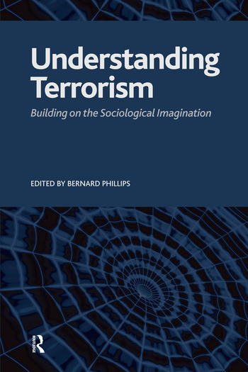 Understanding Terrorism Building on the Sociological Imagination book cover