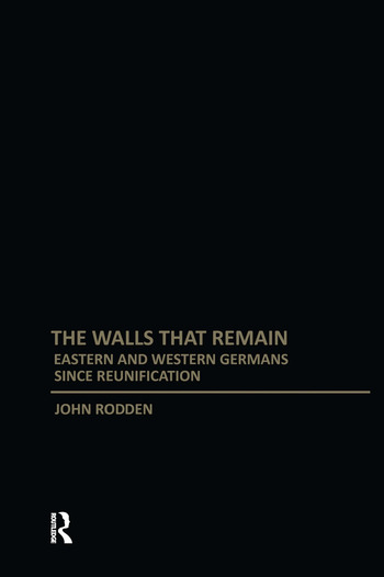 Walls That Remain Eastern and Western Germans Since Reunification book cover
