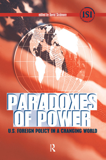 Paradoxes of Power U.S. Foreign Policy in a Changing World book cover