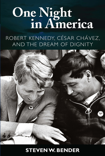 One Night in America Robert Kennedy, Cesar Chavez, and the Dream of Dignity book cover