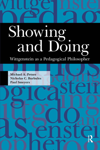 Showing and Doing Wittgenstein as a Pedagogical Philosopher book cover