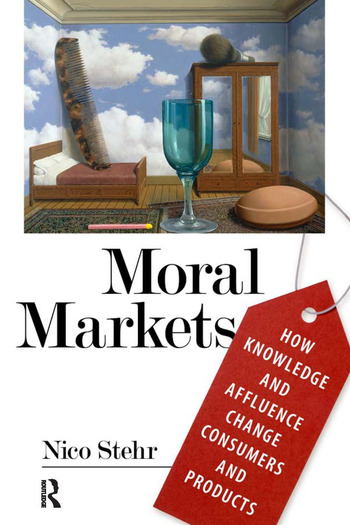 Moral Markets How Knowledge and Affluence Change Consumers and Products book cover