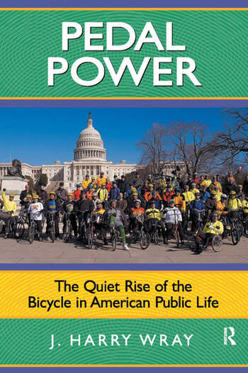 Pedal Power The Quiet Rise of the Bicycle in American Public Life book cover