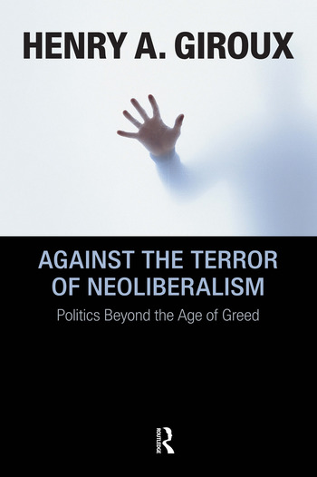 Against the Terror of Neoliberalism Politics Beyond the Age of Greed book cover