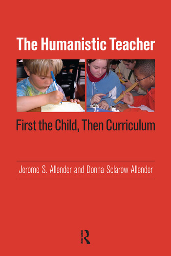 Humanistic Teacher First the Child, Then Curriculum book cover
