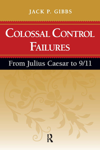 Colossal Control Failures From Julius Caesar to 9/11 book cover
